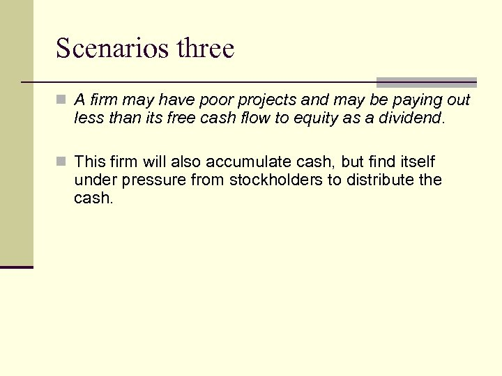Scenarios three n A firm may have poor projects and may be paying out