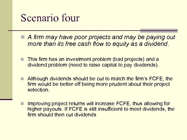 Scenario four n A firm may have poor projects and may be paying out