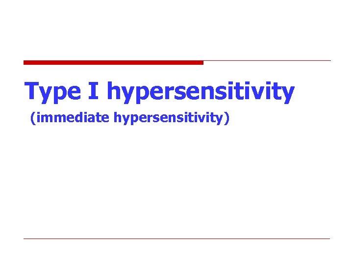 Type I hypersensitivity (immediate hypersensitivity)