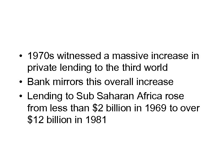 • 1970 s witnessed a massive increase in private lending to the third