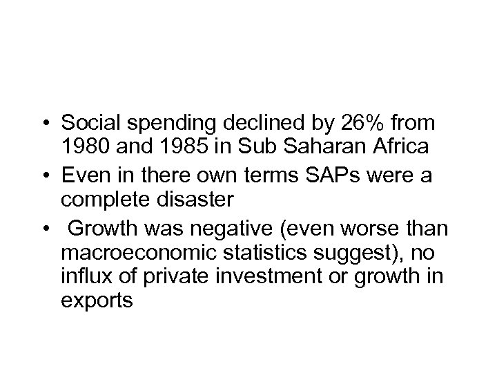 • Social spending declined by 26% from 1980 and 1985 in Sub Saharan