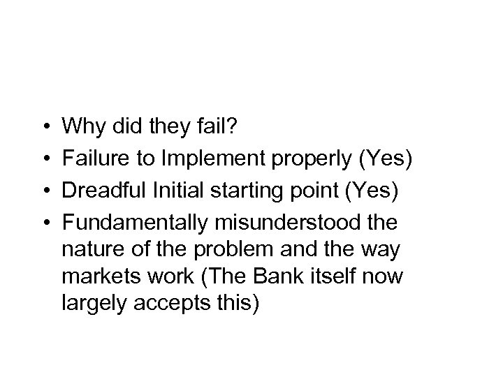 • • Why did they fail? Failure to Implement properly (Yes) Dreadful Initial