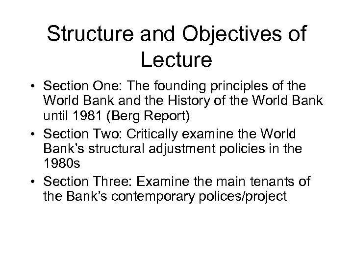 Structure and Objectives of Lecture • Section One: The founding principles of the World