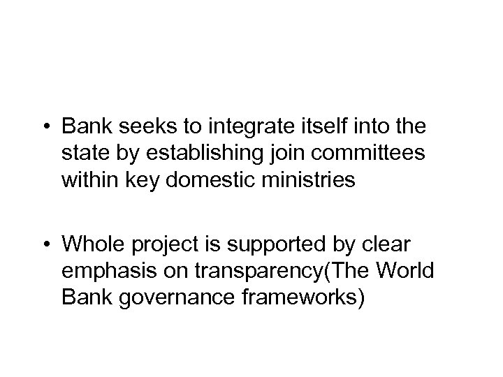 • Bank seeks to integrate itself into the state by establishing join committees