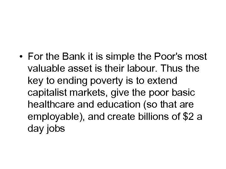 • For the Bank it is simple the Poor's most valuable asset is