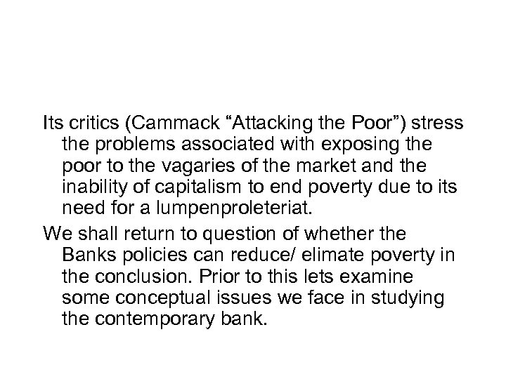 "Its critics (Cammack ""Attacking the Poor"") stress the problems associated with exposing the poor"
