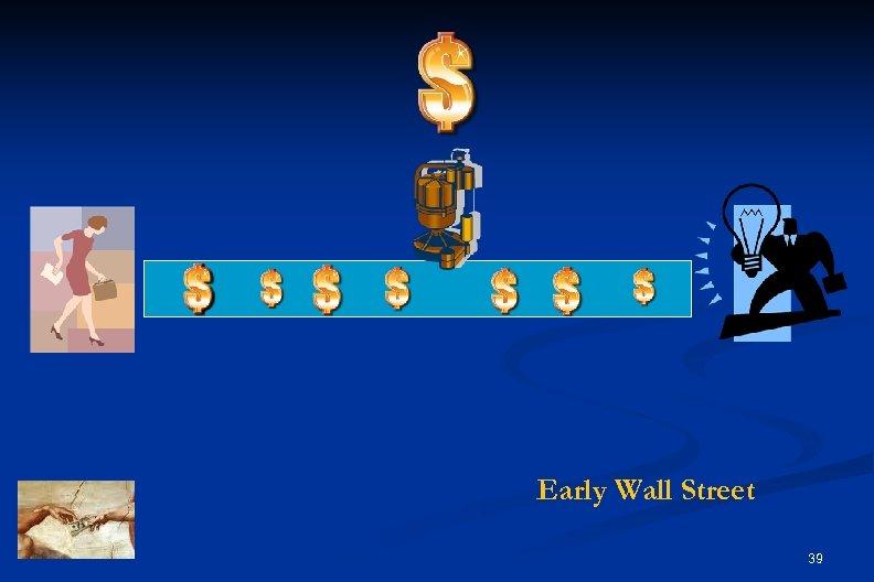 Early Wall Street 39