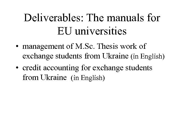 Deliverables: The manuals for EU universities • management of M. Sc. Thesis work of