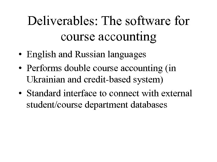 Deliverables: The software for course accounting • English and Russian languages • Performs double