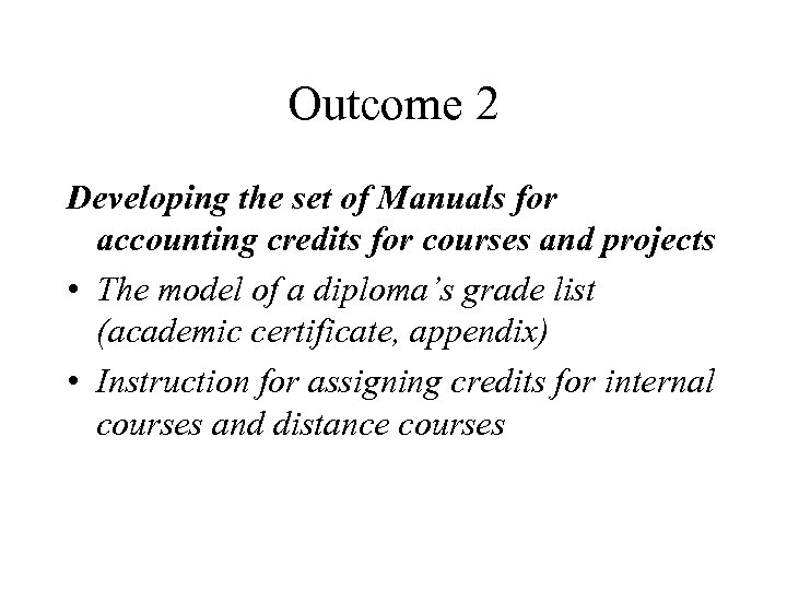 Outcome 2 Developing the set of Manuals for accounting credits for courses and projects