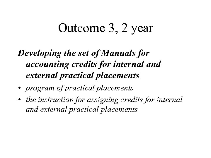 Outcome 3, 2 year Developing the set of Manuals for accounting credits for internal