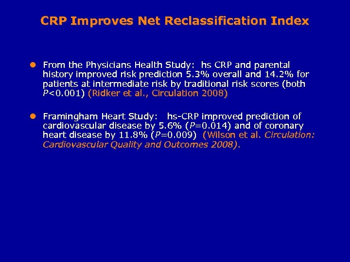 CRP Improves Net Reclassification Index l From the Physicians Health Study: hs CRP and