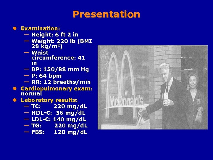 Presentation l Examination: — Height: 6 ft 2 in — Weight: 220 lb (BMI
