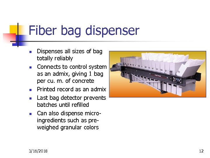 Fiber bag dispenser n n n Dispenses all sizes of bag totally reliably Connects