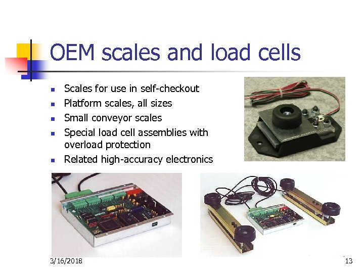 OEM scales and load cells n n n Scales for use in self-checkout Platform