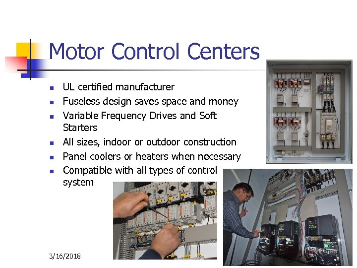 Motor Control Centers n n n UL certified manufacturer Fuseless design saves space and