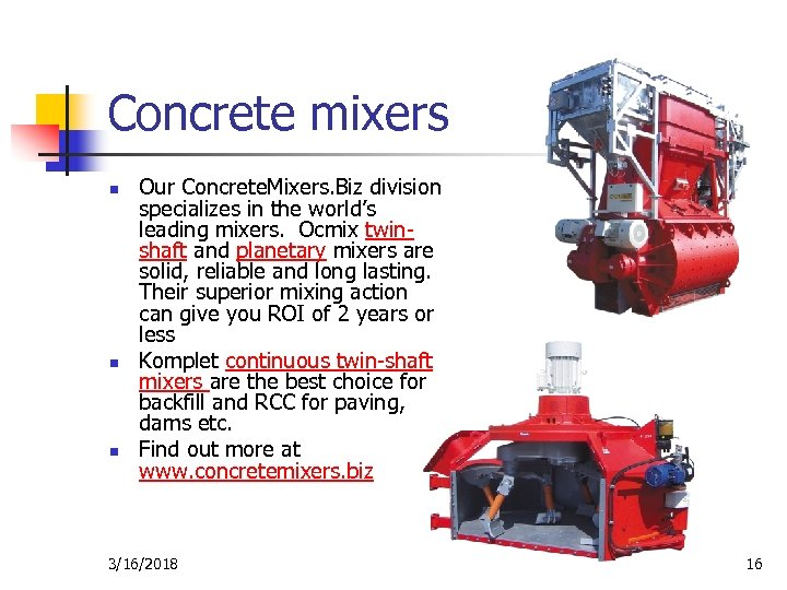 Concrete mixers n n n Our Concrete. Mixers. Biz division specializes in the world's