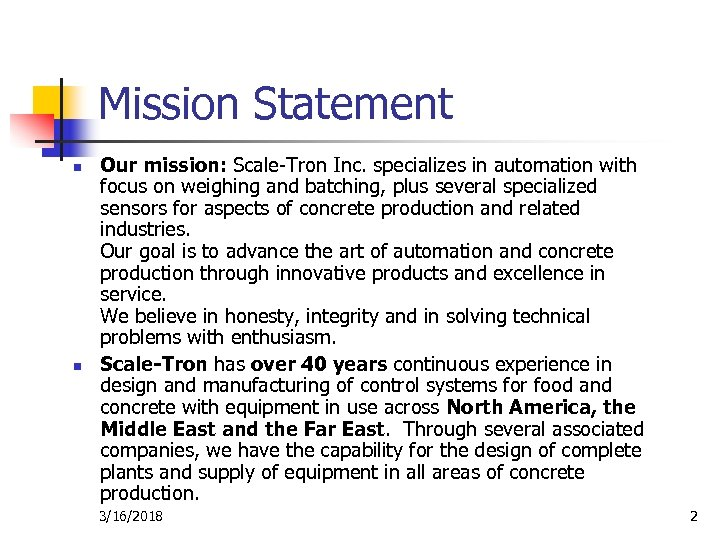 Mission Statement n n Our mission: Scale-Tron Inc. specializes in automation with focus on