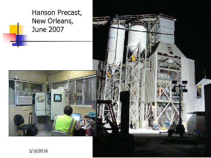 Hanson Precast, New Orleans, June 2007 3/16/2018 21