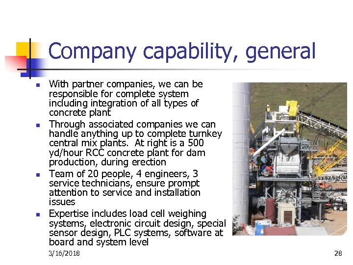Company capability, general n n With partner companies, we can be responsible for complete