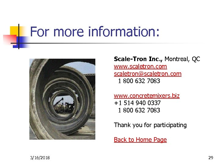 For more information: Scale-Tron Inc. , Montreal, QC www. scaletron. com scaletron@scaletron. com 1