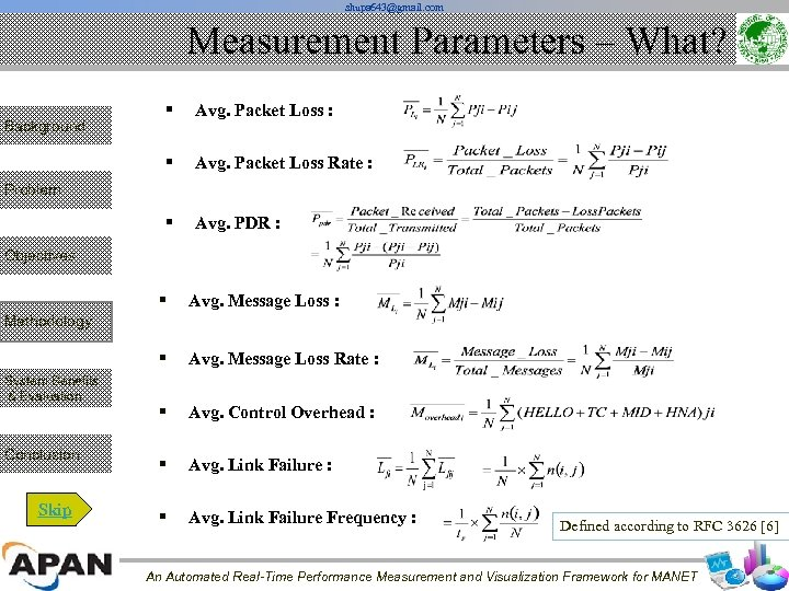 shupa 643@gmail. com Measurement Parameters – What? § Avg. Packet Loss : § Avg.
