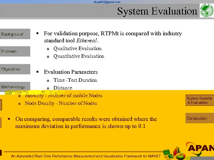 shupa 643@gmail. com System Evaluation Background Problem § For validation purpose, RTPMt is compared