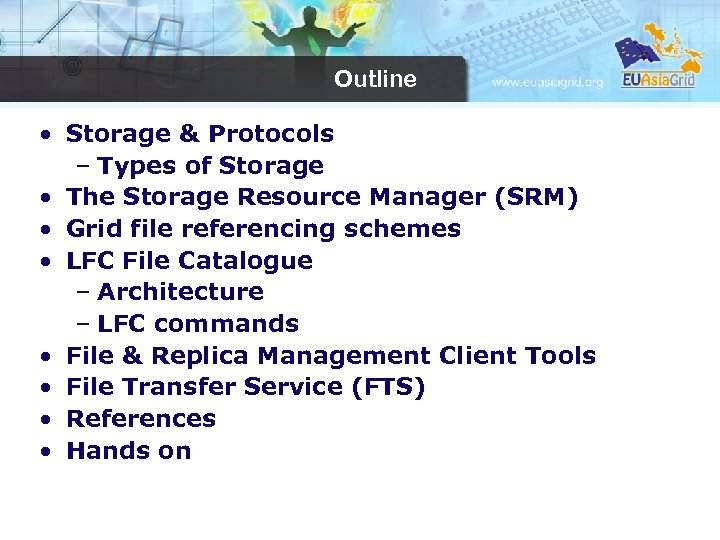 Outline • Storage & Protocols – Types of Storage • The Storage Resource Manager