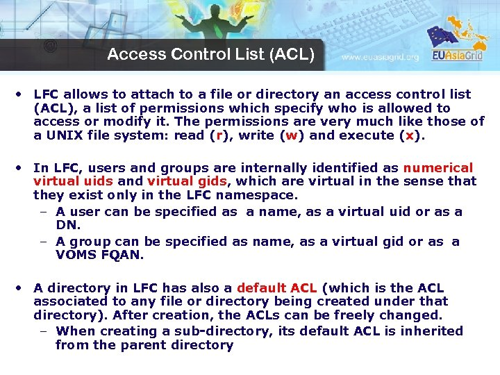 Access Control List (ACL) • LFC allows to attach to a file or directory