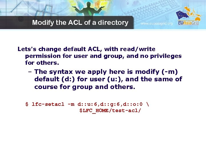 Modify the ACL of a directory Lets's change default ACL, with read/write permission for