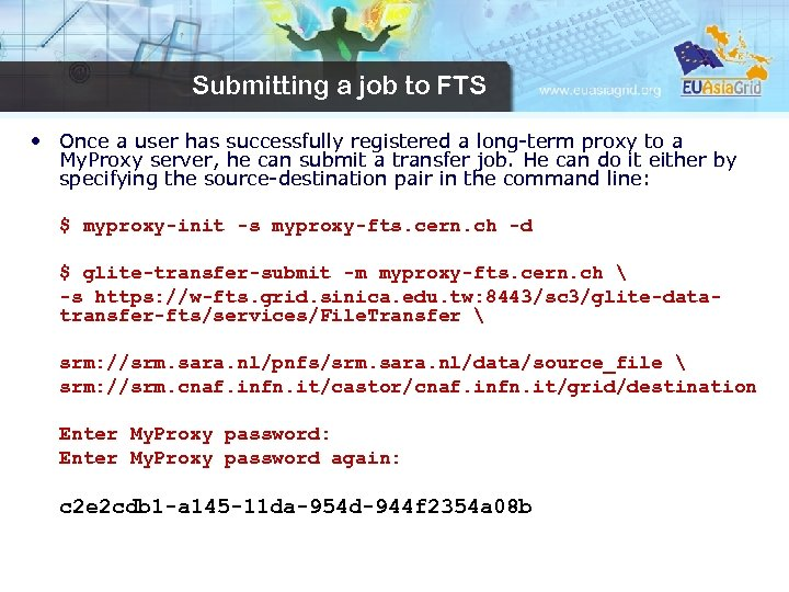 Submitting a job to FTS • Once a user has successfully registered a long-term