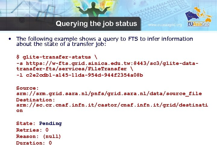 Querying the job status • The following example shows a query to FTS to