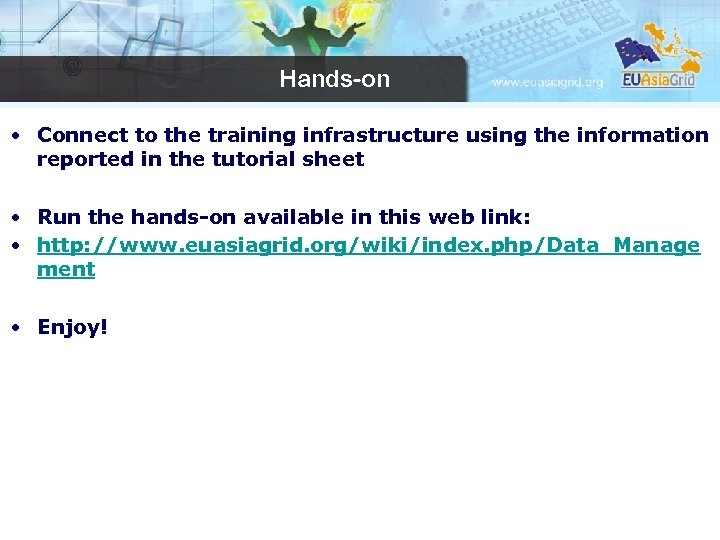Hands-on • Connect to the training infrastructure using the information reported in the tutorial