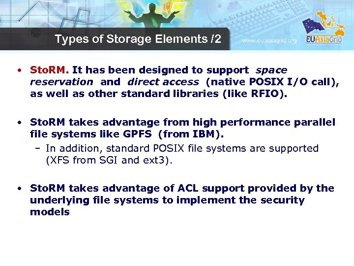 Types of Storage Elements /2 • Sto. RM. It has been designed to support