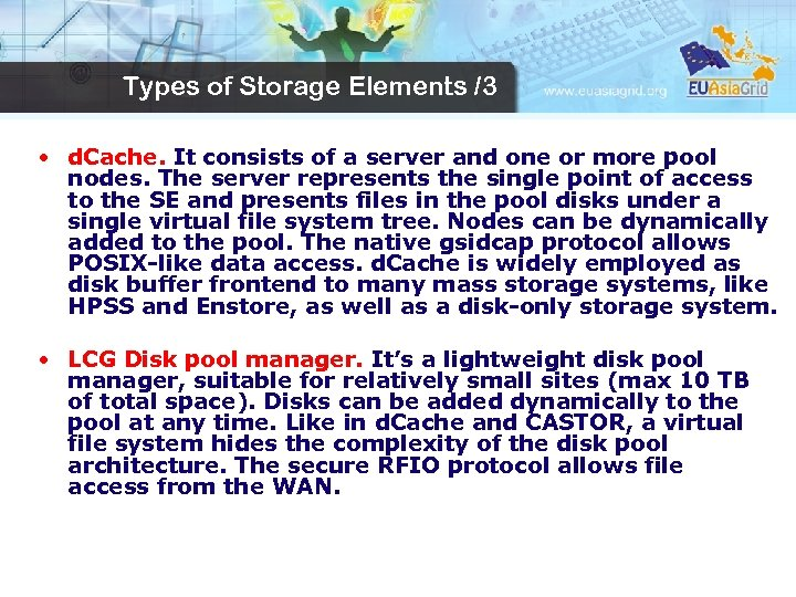 Types of Storage Elements /3 • d. Cache. It consists of a server and