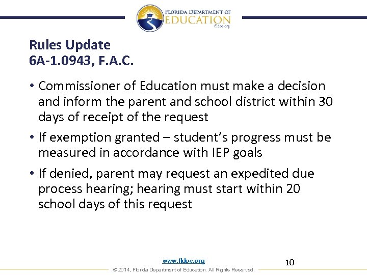 Rules Update 6 A-1. 0943, F. A. C. • Commissioner of Education must make