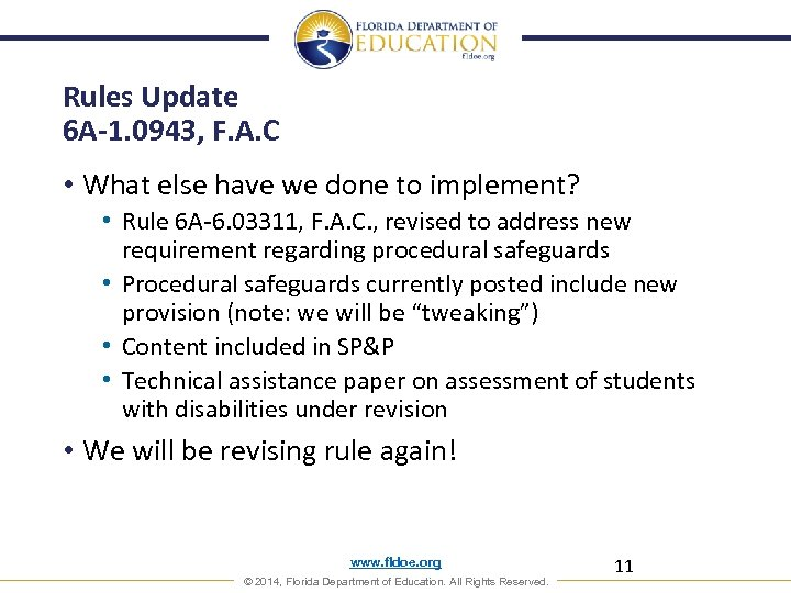 Rules Update 6 A-1. 0943, F. A. C • What else have we done