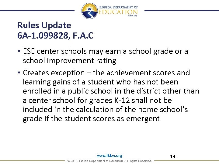 Rules Update 6 A-1. 099828, F. A. C • ESE center schools may earn