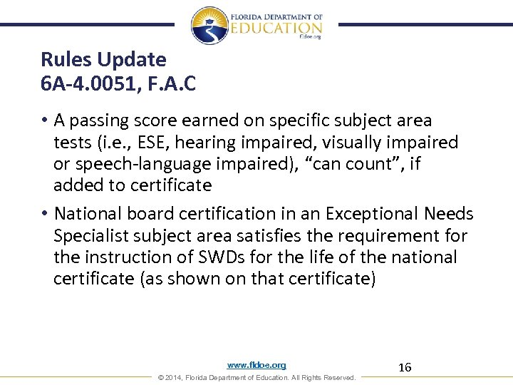 Rules Update 6 A-4. 0051, F. A. C • A passing score earned on