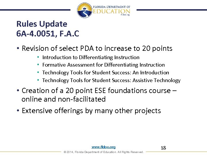 Rules Update 6 A-4. 0051, F. A. C • Revision of select PDA to