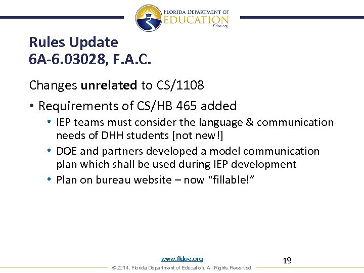 Rules Update 6 A-6. 03028, F. A. C. Changes unrelated to CS/1108 • Requirements