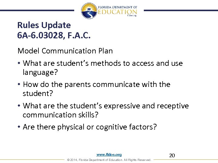 Rules Update 6 A-6. 03028, F. A. C. Model Communication Plan • What are