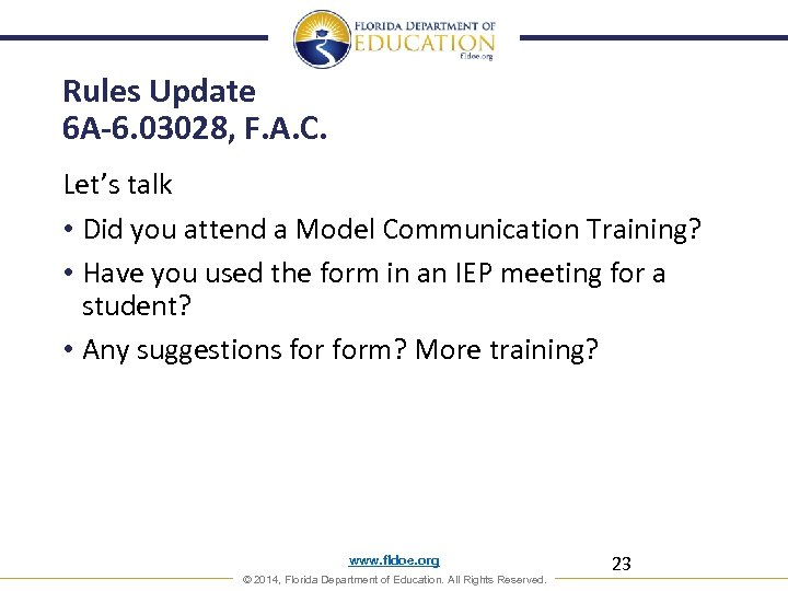 Rules Update 6 A-6. 03028, F. A. C. Let's talk • Did you attend