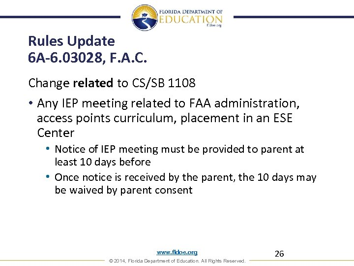 Rules Update 6 A-6. 03028, F. A. C. Change related to CS/SB 1108 •