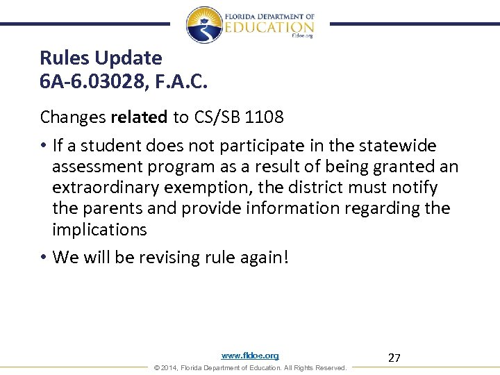 Rules Update 6 A-6. 03028, F. A. C. Changes related to CS/SB 1108 •
