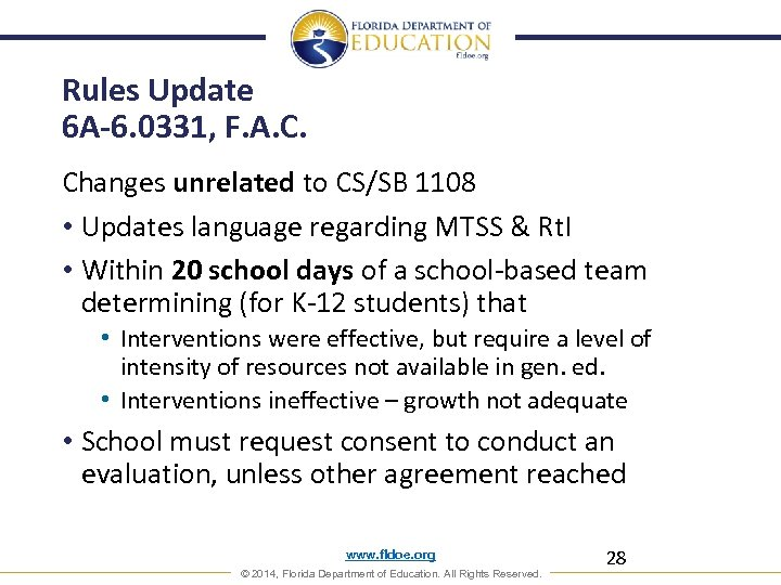 Rules Update 6 A-6. 0331, F. A. C. Changes unrelated to CS/SB 1108 •