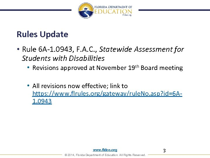 Rules Update • Rule 6 A-1. 0943, F. A. C. , Statewide Assessment for