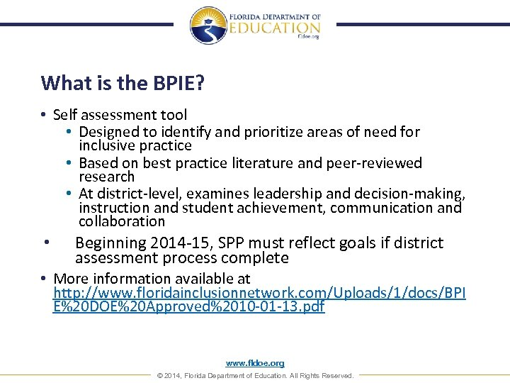 What is the BPIE? • Self assessment tool • Designed to identify and prioritize