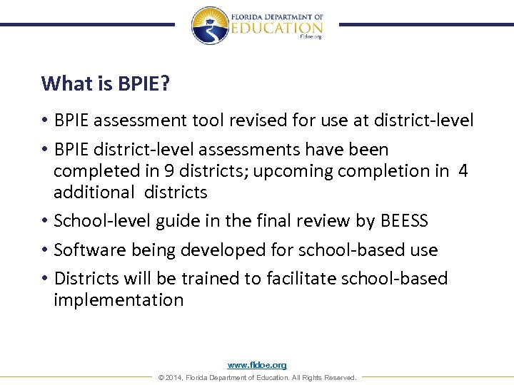 What is BPIE? • BPIE assessment tool revised for use at district-level • BPIE