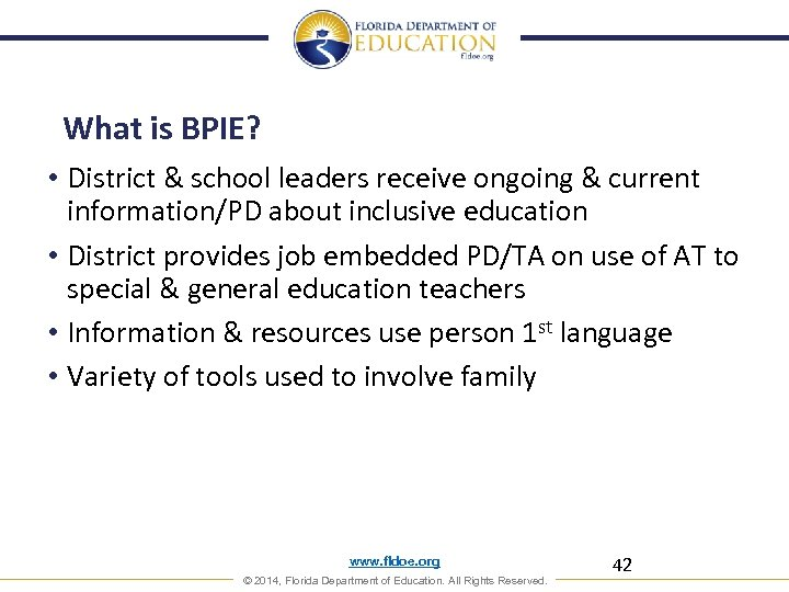 What is BPIE? • District & school leaders receive ongoing & current information/PD about